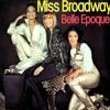 Belle Epoque - Miss Broadway (Alkalino edit)