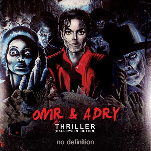 OMR & ADRY - Thriller (Halloween Edition)