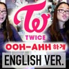 Twice Ooh Ahh English Ver Live Cover Mp3