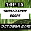 Top 15 Tribal/Exotic Drops (October 2015)