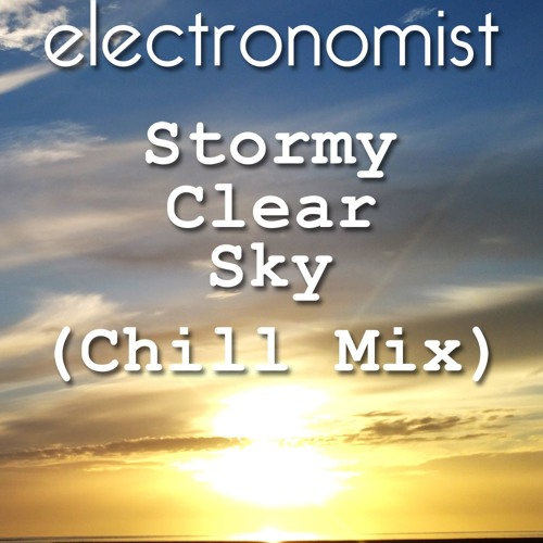 Stormy Clear Sky (Chill Mix)