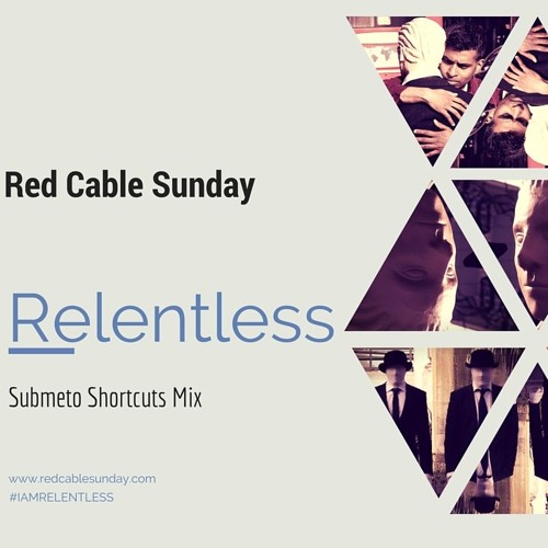 Red Cable Sunday - Relentless (Submeto Shortcuts Mix)