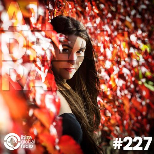 Alma Dreams Podcast 227 by Dave Ross - Ibiza Global Radio