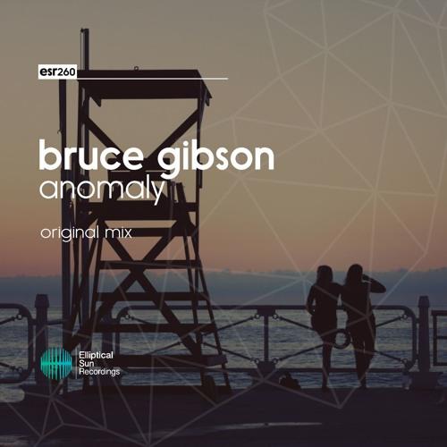 Bruce Gibson - Anomaly ( Original Mix )