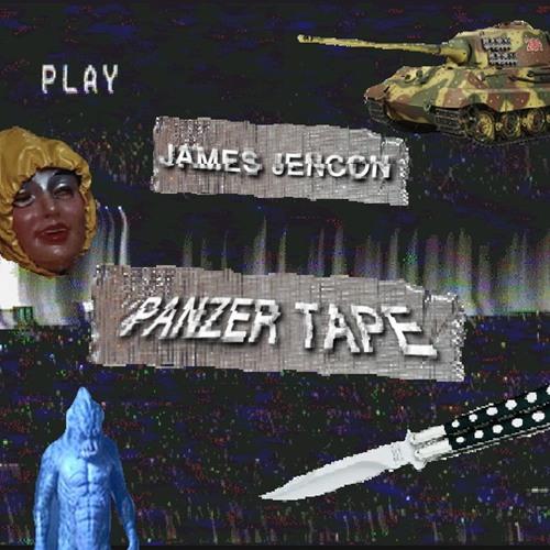 James Jencon - Panzer Tape
