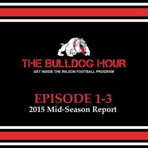 The Bulldog Hour, Episode 1-3: 2015 Mid-Season Report
