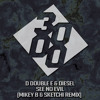 D Double E & Diesel - See No Evil [Mikey B & Sketchi Remix] [Free Download]