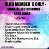 Club Member`s  Only 2015 Sinhala House Mix Vol - 2 DJ RK - LANKA