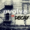 Evolve or Decay: It's Not Us Against Them