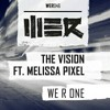 The Vision ft. Melissa Pixel - WE R ONE