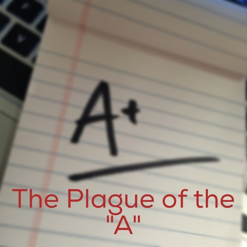 """The Plague of the """"A"""""""