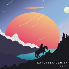 KarlK Feat. GuitK - Jeff (Napkey Remix)