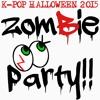zomBie party!! Halloween K-POP MIX