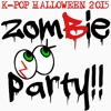 zomBie party!! 2015 NEW K-POP MIX
