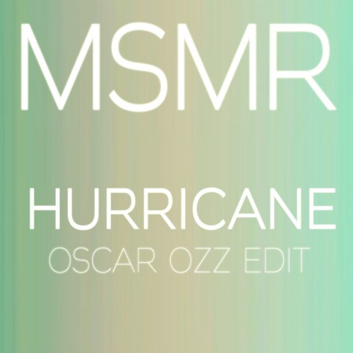 MS MR - Hurricane (Oscar OZZ Edit)