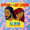 Gyptian ft. Lady Leshurr - All On Me | Diztortion Remix
