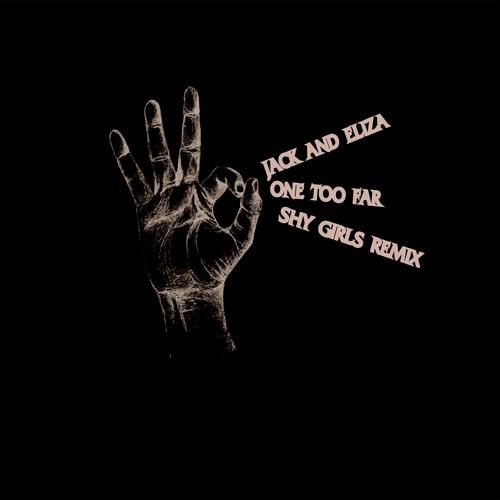One Too Far (Shy Girls Remix)