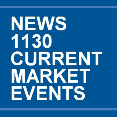 Bob Thompson on News 1130: Current Market Events
