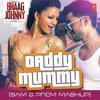 Daddy Mummy - Bhaag Johnny | Urvashi Rautela | Kunal Khemu | (Sam & Prem Remix) FREE DOWNLOAD!!