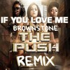 If You Love Me  - Brownstone (The Push Remix)FREE DOWNLOAD