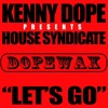 DW110 - Kenny Dope presents House Syndicate - Let's Go (Kenny Dope O'Gutta Mix)