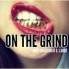 ON THE GRIND EP2, Radio Show