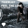 Download Tigerlily - Feel The Love ft Nat Dunn (Original Mix) [BUY=FREE DOWNLOAD] Mp3