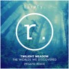 Twilight Meadow - The Worlds We Discovered (Pegato Remix)Free download