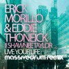 Erick Morillo & Eddie Thoneick feat. Shawnee Taylor - Live Your Life (Massivedrum Remix)