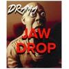 Drama- JawDrop
