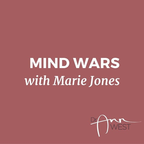 Ann West Interviews Marie D. Jones on Mind Wars: Who is trying to control your mind?