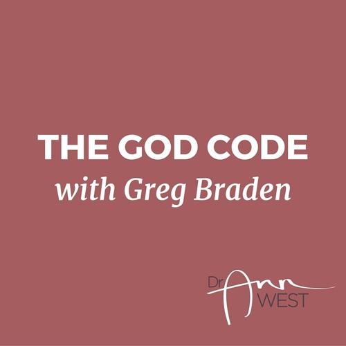 """Ann West Interviews Gregg Braden about """"The God Code"""""""