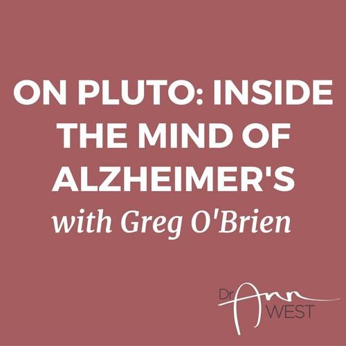 Ann West Interviews Greg O'Brien about Alzheimer's Disease