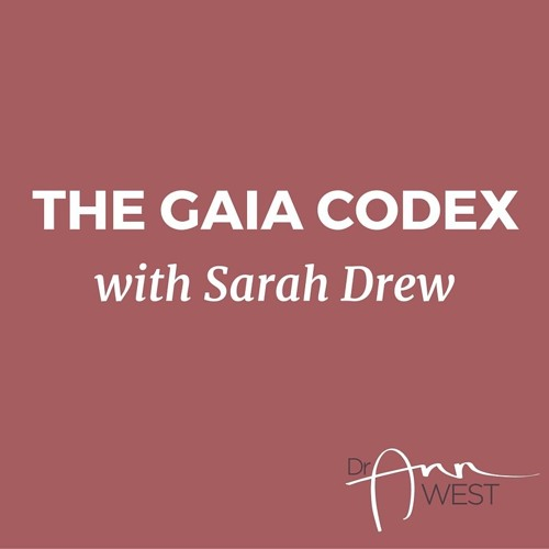 Ann West Interviews Sarah Drew about Gaia Codex