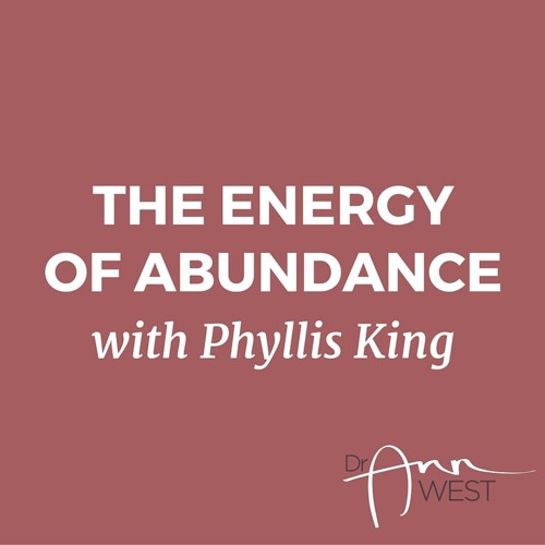 Ann West Interviews Phyllis King on the Energy of Abundance