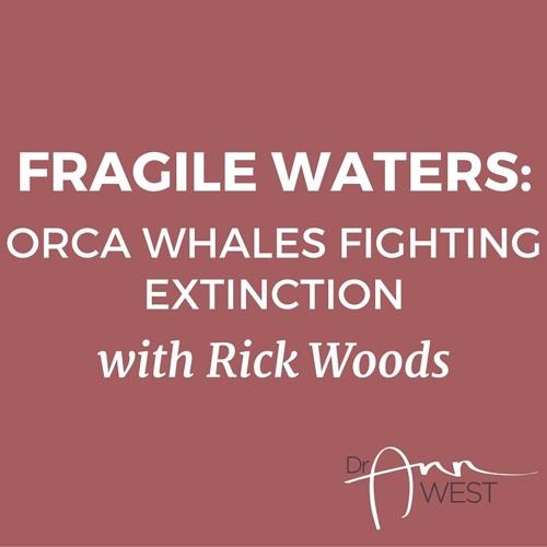 "Ann West Interviews Rick Wood on ""Fragile Waters"" film"