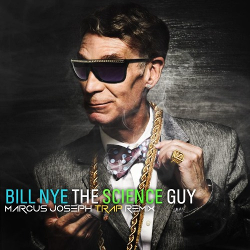 Download Bill Nye The Science Guy - Marcus Joseph Trap Remix
