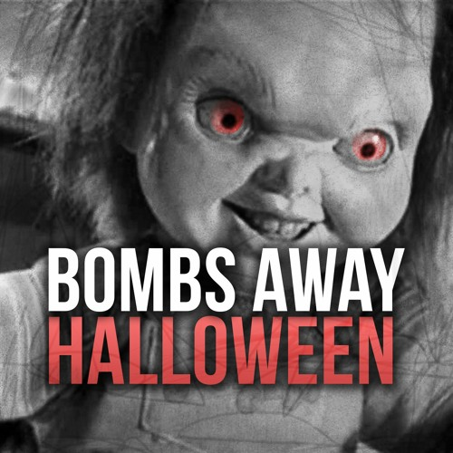 Bombs Away - Halloween