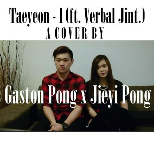 TAEYEON 태연_ I (feat. Verbal Jint) Cover by Jieyi & Gaston Pong