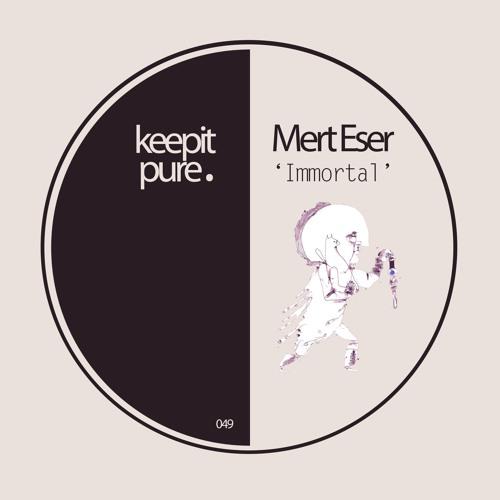 Mert Eser - Immortal (Preview)