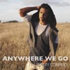 Anywhere We Go