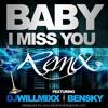 DJ Willmixx - Bensky Baby I Miss You (Carimi)Remix
