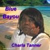 Charla Tanner|Blue Bayou