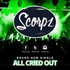 Scorpz - All cried out (Scorpz Remix)FREE DOWNLOAD mp3
