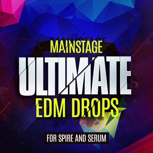 Mainstage Ultimate EDM Drops For Spire And Serum by Mainroom