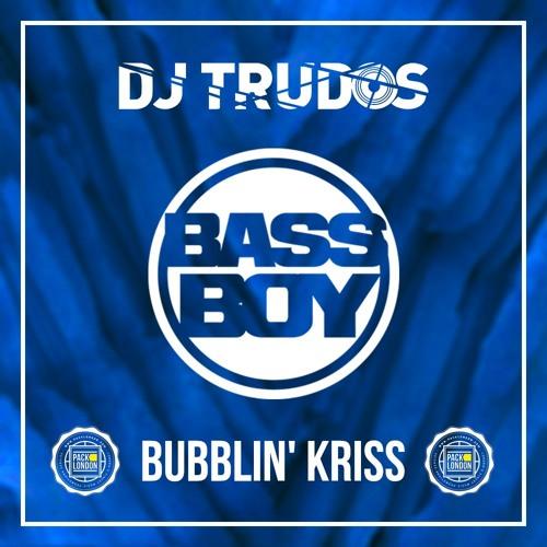 Trudos vs Bassboy - Bubblin Kriss (Original Mix)