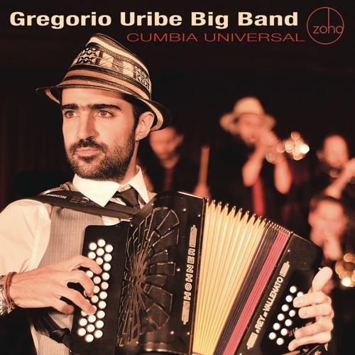 "Gregorio Uribe Big Band - ""Cumbia Universal"""