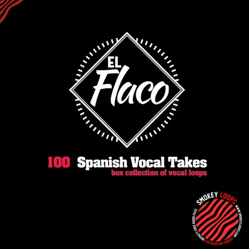 EL Flaco Vocal Takes (100 Vocal Loops)