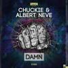 Chuckie & Albert Neve - Damn (OUT NOW)