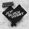 5SOS- Jet Black Heart